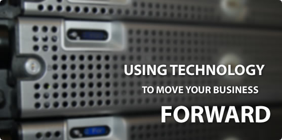USING TECHNOLOGY TO MOVE YOUR BUSINESS FORWARD.